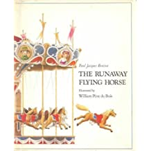 The Runaway Flying Horse by Paul-Jacques Bonzon (1976-08-02)