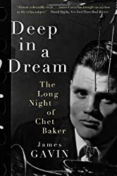 [DEEP IN A DREAM: THE LONG NIGHT OF CHET BAKER ]by(Gavin, James )[Paperback]