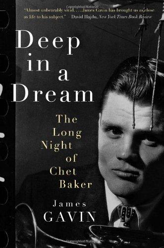 [(Deep in a Dream: The Long Night of Chet Baker )] [Author: James Gavin] [Jul-2011]