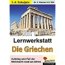 Lernwerkstatt Die Griechen: Aufstieg und Fall der Weltmacht rund um Athen