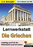 Lernwerkstatt Die Griechen: Aufstieg und Fall der Weltmacht rund um Athen - Dr. Adrian Klenner, Dirk Witt