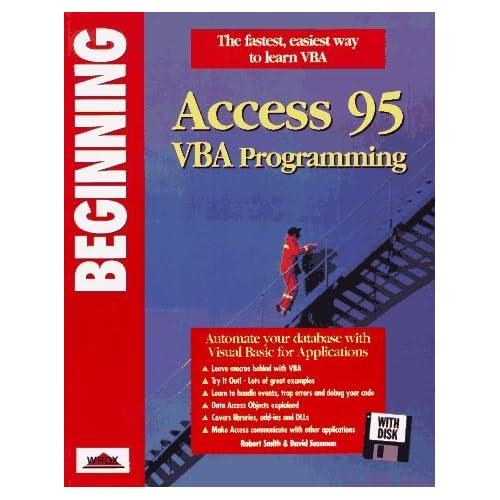 Beginning Access 95 VBA Programming by David Sussman (1996-01-01)