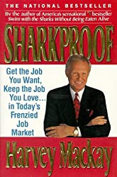 Sharkproof: Get the Job You Want, Keep the Job You Love... in Today's Frenzied Job Market by Harvey MacKay (1994-01-24)