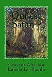 qui est satan ? c est qui satan ?