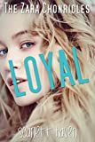 #2: Loyal (The Zara Chronicles Book 1)