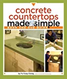 Concrete Countertops Made Simple: A Step-By-Step Guide (Made Simple (Taunton Press)) by Cheng, Fu-Tung (2008) Paperback