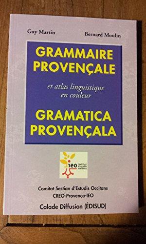 GRAMMAIRE PROVENCALE et Atlas linguistique en couleur - GRAMATICA PROVENCALA - Guy MARTIN & Bernard MOULIN