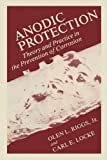 Anodic Protection: Theory and Practice in the Prevention of Corrosion