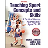 Teaching Sport Concepts and Skills: A Tactical Games Approach for Ages 7 to 18