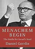 Menachem Begin: The Battle for Israel's Soul (Jewish Encounters Series)