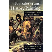 Napoleon and History Painting: Antoine-Jean Gros's La Bataille d'Eylau