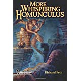 More Whispering Homunculus: A guide to the vile, whimsical, disgusting, bizarre, horrific, odd, skin-crawling, and mildly disturbed side of fantasy gaming