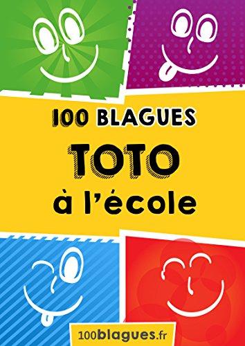 Toto à l'école: Un moment de pure rigolade ! (100blagues.fr t. 2) par 100blagues.fr