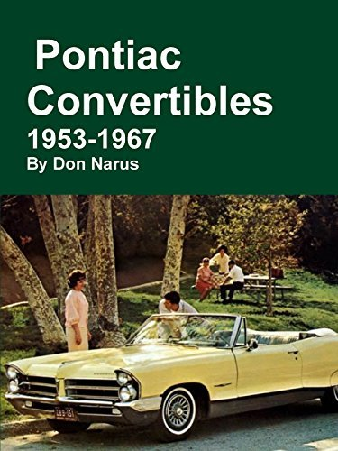 Pontiac Convertibles 1953-1967 by Don Narus (2016-06-04)
