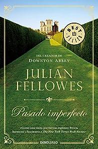 Pasado imperfecto par Julian Fellowes