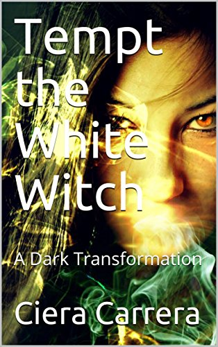 Tempt the White Witch: A Dark Transformation (English Edition)