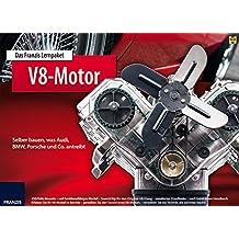 Das Franzis Lernpaket V8 Motor: Selber bauen, was Audi, BMW, Porsche und Co. antreibt