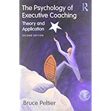 The Psychology of Executive Coaching by Bruce Peltier (2009-10-23)