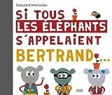 Si tous les éléphants s'appelaient Bertrand