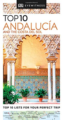 Top 10 Andalucía and the Costa del Sol (DK Eyewitness Travel Guide)
