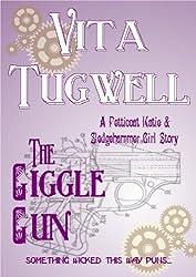 The Giggle Gun (Petticoat Katie & Sledgehammer Girl Short Stories Book 6)