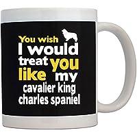 Teeburon You wish I would treat you like my Cavalier King Charles Spaniel Tazza