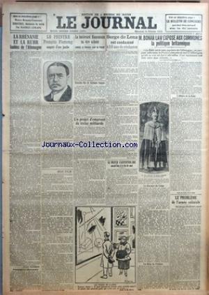 JOURNAL (LE) [No 11077] du 14/02/1923 - LA RHENANIE ET LA RHUR ISOLEES DE L'ALLEMAGNE - LE PEINTRE FRANCOIS FLAMENG AMPUTE DUNE JAMBE - LE BOULEVARD HAUSSMANN VA ETRE ACHEVE - SERGE DE LENZ EST CONDAMNE A 10 ANS - M. BONAR LAW EXPOSE AUX COMMUNES LA POLITIQUE BRITANNIQUE - LE PROBLEME DE L'ARMEE COLONIALE PAR G. BOUSSENOT - LE MATCH DE BOXE CARPENTIER- SIKI FIN MAI - M. GARDE SERAIT NOMME GOUVERNEUR DE L'AFRIQUE OCCIDENTALE