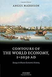 Contours of the World Economy 1-2030 AD: Essays in Macro-Economic History by Angus Maddison (2007-12-05)
