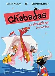 Les Chabadas. Le drakkar invincible par Daniel Picouly