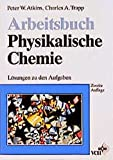 Arbeitsbuch Physikalische Chemie - Peter W Atkins, Charles A Trapp