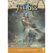 """7te See: Zweite Edition - """"Das Netz und andere Abenteuer"""": Vier spannende Abenteuer für eine Gruppe mutiger Helden, von den Eisenlanden über Vodacce bis La Bucca"""