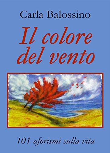 Il Colore Del Vento 101 Aforismi Sulla Vita Italian
