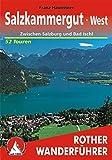 Salzkammergut West: Zwischen Salzburg und Bad Ischl. 52 Touren. - Franz Hauleitner