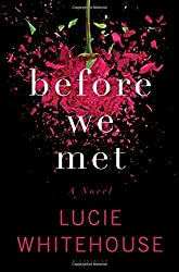 Before We Met: A Novel by Lucie Whitehouse (2014-01-21)