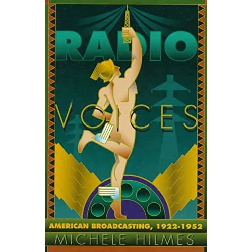 [(Radio Voices : American Broadcasting, 1922-52)] [By (author) Michele Hilmes] published on (April, 1997)