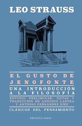 EL GUSTO DE JENOFONTE (CLÁSICOS DEL PENSAMIENTO) por LEO STRAUSS