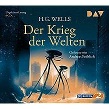 Der Krieg der Welten: Ungekürzte Lesung mit Andreas Fröhlich (6 CDs)