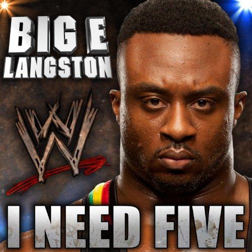 i-need-five-big-e-langston