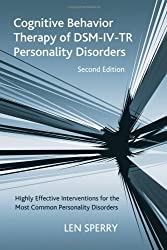 Cognitive Behavior Therapy of DSM-IV-TR Personality Disorders: Highly Effective Interventions for the Most Common Personality Disorders, Second Edition by Len Sperry (2006-10-17)