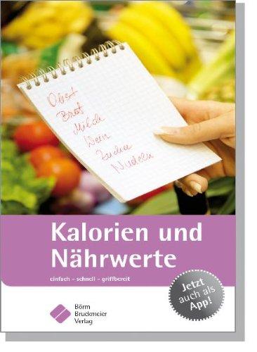 Kalorien und Nährwerte: Einfach - schnell - griffbereit