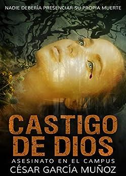 Asesinato en el Campus (Castigo de Dios) (Spanish Edition) par [Muñoz, César García]
