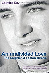 An Undivided love - The daughter of a schizophrenic