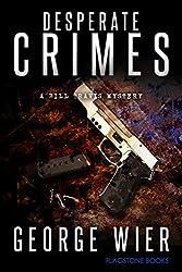 Desperate Crimes (The Bill Travis Mysteries Book 11)