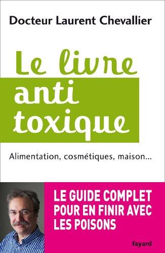 Amazon.fr - Le livre anti toxique: Alimentation