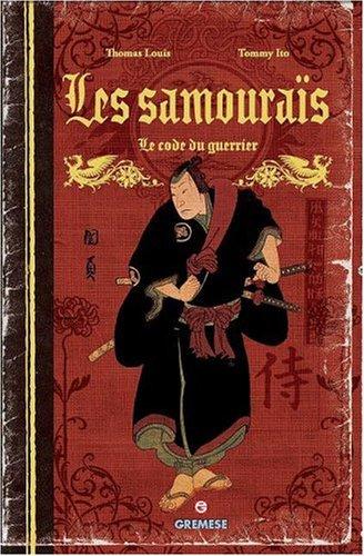Les samouraïs: Le code du guerrier