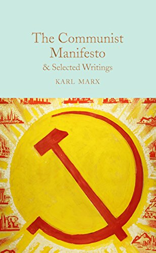 The Communist Manifesto & Selected Writings: & Selected Writings (Macmillan Collector's Library Book 159)