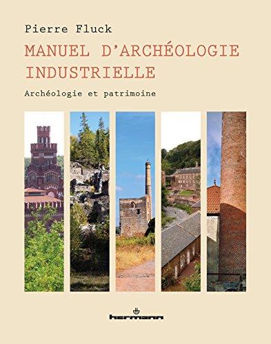 Download Manuel d'archéologie industrielle