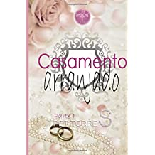 Casamento arranjado : Parte I by Pet Torres (2012-09-15)