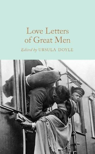 Love Letters of Great Men (Macmillan Collector's Library, Band 178) (Liebe Hardback)