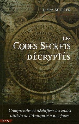 Les codes secrets décryptés